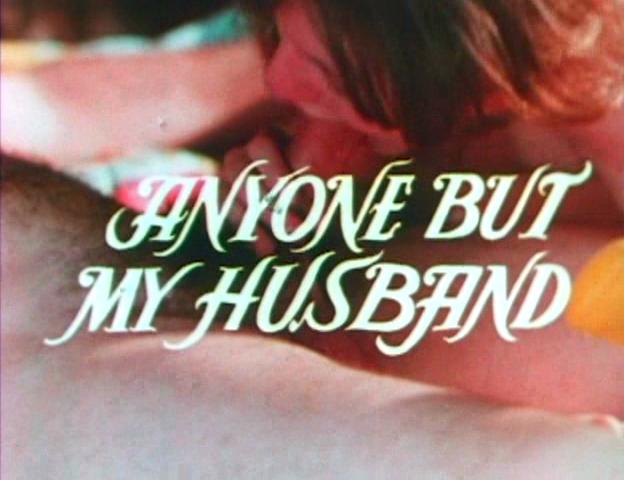 Anyone But My Husband (1975)