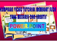Video Tutorial cara membuat slide presentasi dengan menggunkan program Power Point