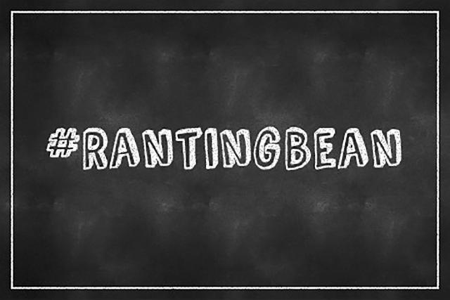 #RantingBean