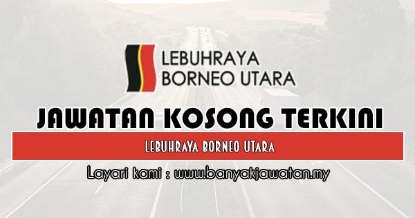 Jawatan Kosong 2019 di Lebuhraya Borneo Utara