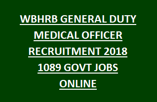 WBHRB GENERAL DUTY MEDICAL OFFICER RECRUITMENT 2018 1089 GOVT JOBS APPLY ONLINE