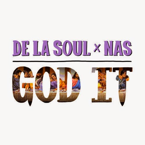 New Music: De La Soul Feat. Nas- God It ~ UNCUTMagazine.net