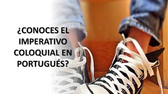 IMPERATIVO COLOQUIAL EN PORTUGUÉS ¿LO CONOCES?
