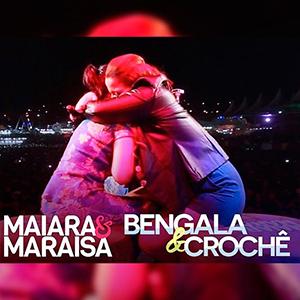 Baixar Maiara e Maraisa – Bengala e Crochê (2017)