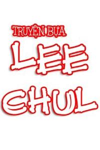 Truyện Bựa Lee Chul