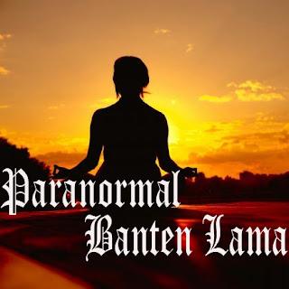 Paranormal Banten Lama