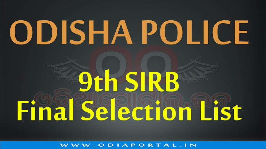 Final Selection List has released for selected candidates for Odisha Police 9th SIRB recruitment 2016. Candidates can check their names in SEBC/SC/ST/UR wise from the PDF.