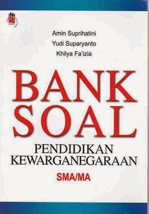 Bank Soal Pendidikan Kewarganegaraan SMA/MA