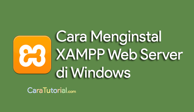Cara Install XAMPP WEB SERVER di Windows