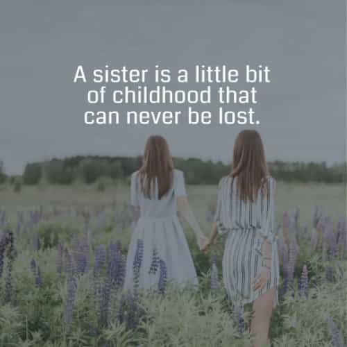 Sister quotes that shows your love and care for her