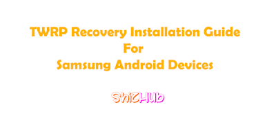 Samsung Mobile TWRP Recovery Installation Guide