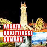destinasi tempat wisata terbaik terkenal di bukittinggi padang sumatera barat Tempat Wisata destinasi tempat wisata terbaik terkenal di bukittinggi padang sumatera barat