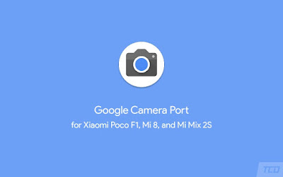 Download Google Camera 6.1 Port untuk Xiaomi Poco F1, Mi 8, dan Mi Mix 2S - Work tanpa Root