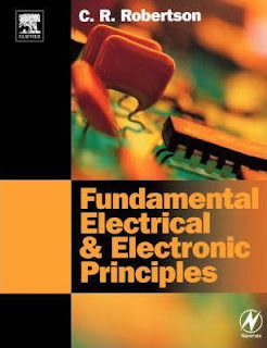 FUNDAMENTAL ELECTRICAL & ELECTRONIC PRINCIPLES BY CHRISTOPHER  R.ROBERTSON