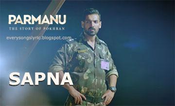 Sapna Song Lyrics and Video - Parmanu || John Abraham, Diana Penty | Arijit Singh