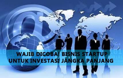 Wajib Dicoba! Bisnis Startup Untuk Investasi Jangka Panjang, ascentosrs, artikel bisnis