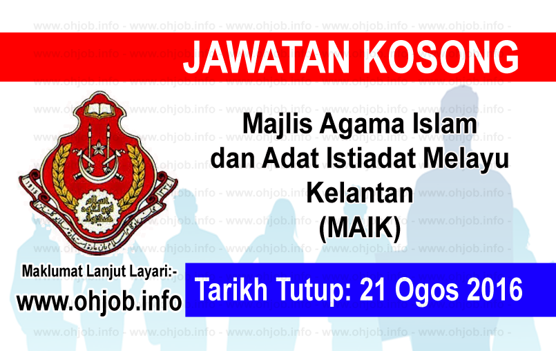 Jawatan Kerja Kosong Majlis Agama Islam dan Adat Istiadat Melayu Kelantan (MAIK) logo www.ohjob.info ogos 2016