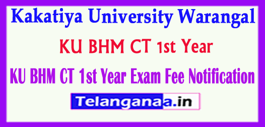 KU BHM CT 1st Year Bachelor of Hotel Management Catering Technology 1st Year Exam Fee Notification 2018