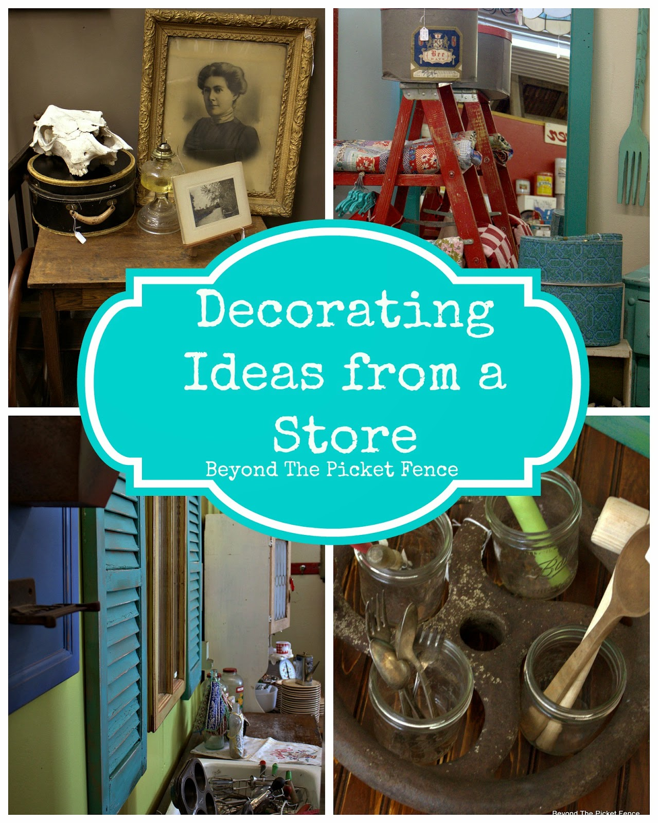 antiques, decor, store, http://bec4-beyondthepicketfence.blogspot.com/2015/02/5-decorating-lessons-from-store.html
