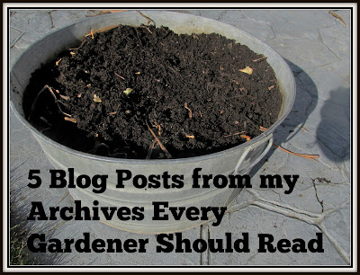5 Blog Posts from my Archives Every Gardener Should Read