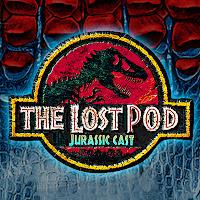 Jurassic Park Podcast - The Lost Pod Jurassic Park 3 Commentary