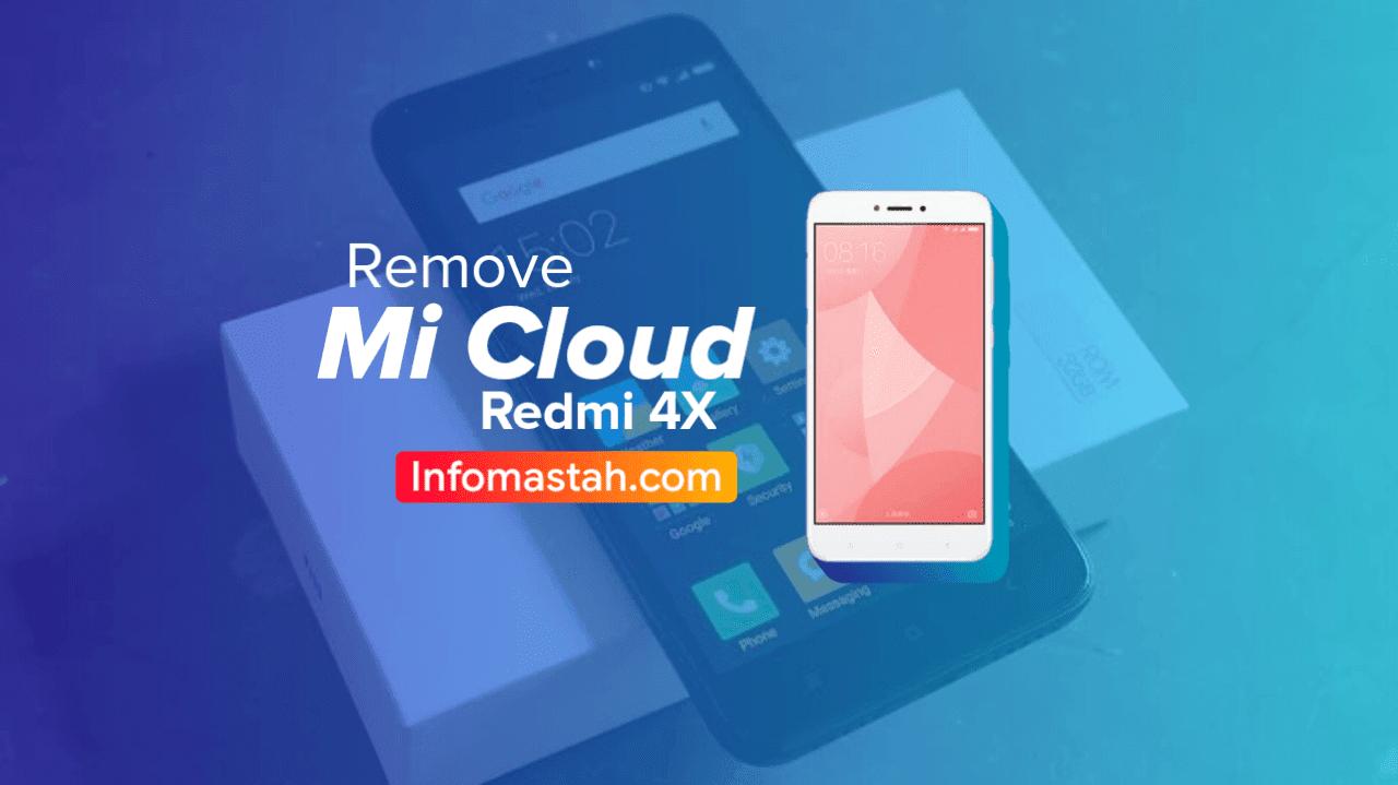 Cara Remove Mi Cloud Xiaomi Redmi 4X ( Santoni ) Gratis dan Tested