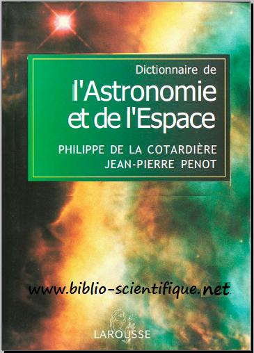 Telecharger gratuit : Dictionnaire de l'Astronomie et de l'Espace - Larousse