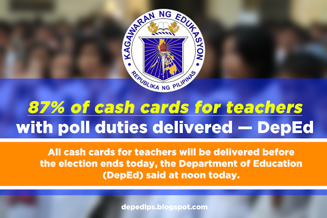87% of cash cards for teachers with poll duties delivered — DepEd