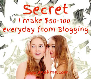 Secret : How I make $50-100 everyday from Blogging : eAskme