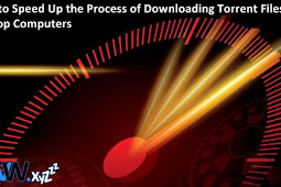 Tips to Speed Up the Process of Downloading Torrent Files on Computers Laptop