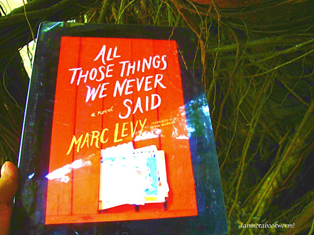 All Those Things We Never Said by Marc Levy | US Edition | ARC | A Book Review by iamnotabookworm!