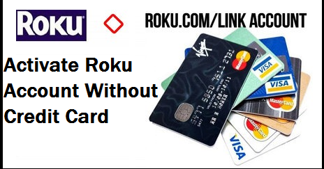 How To Activate Roku Account Without Credit Card - Roku Com