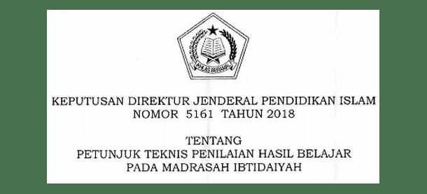 SK Dirjen Pendis Nomor 5161 Tahun 2018 tentang Juknis Penilaian Hasil Belajar pada MI (Madrasah Ibtidaiyah)
