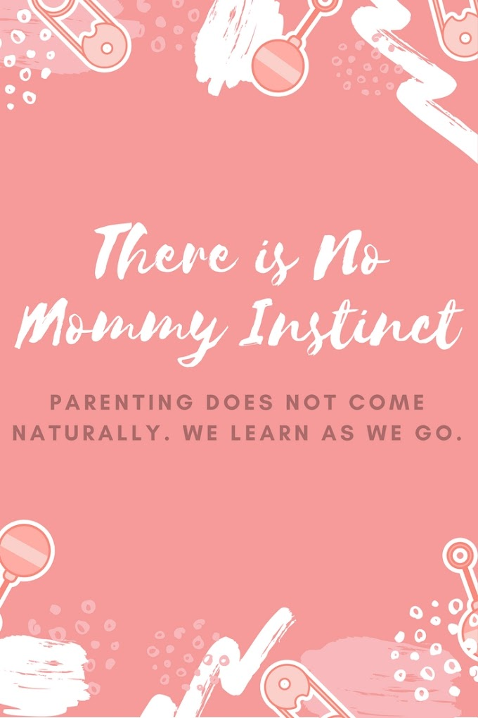 There is No Mommy Instinct
