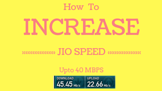 Latest Working Tricks To Increase JIO 4g  internet speed upto 40mbps