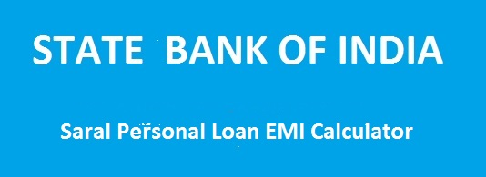 SBI Saral Personal Loan EMI Calculator May 2018