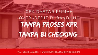 DAFTAR Rumah OVERKREDIT Rumah TAKEOVER Bandung
