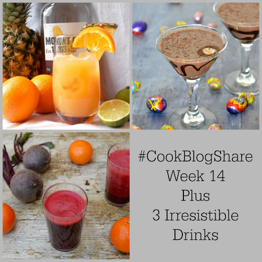 #CookBlogShare 2018 Week 14 - Plus Three Irresistible Drinks!