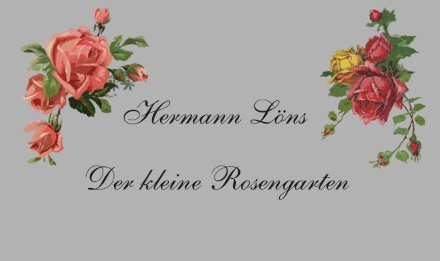 Gedichte Und Zitate Für Alle Der Rosengarten Von Hlöns