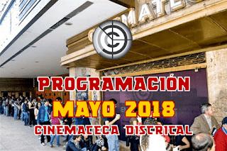 PROGRAMACIÓN MAYO 2018 CINEMATECA DISTRITAL