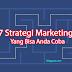 7 Strategi Pemasaran Produk atau Jasa Terbukti Berhasil