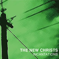 "THE NEW CHRISTS:  ""Incantations"""