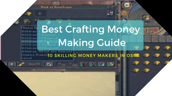 Best Crafting Money Making Guide OSRS