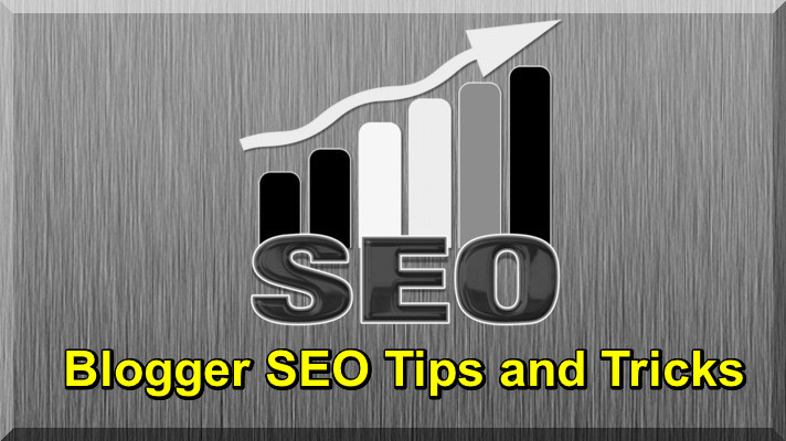 How to Use Blogger SEO Tips and Tricks