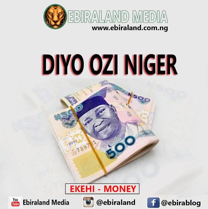 Ebira Music: Diyo Ozi Niger - Ekehi (Money). Volume 1 & 2.