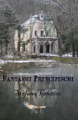 Recensione #18: FANTASMI PRINCIPESCHI di Stefano Falotico