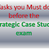 Tasks you MUST do before the CIMA Strategic case study (SCS) exam
