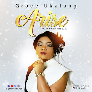 New Music: Arise - Grace Ukatung || @GraceUkatung