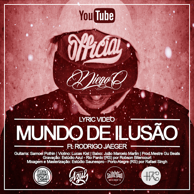 Diego'C - Mundo de Ilusão (part.Rodrigo Jaeger/Playsound)