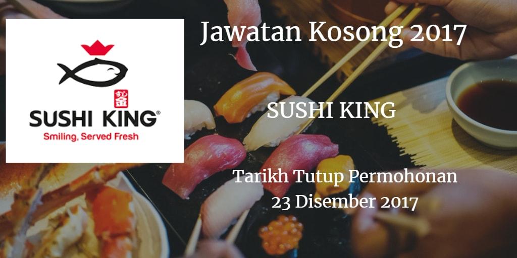 Jawatan Kosong SUSHI KING 23 Disember 2017